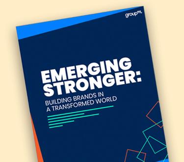 Emerging Stronger: Building Brands in a Transformed World