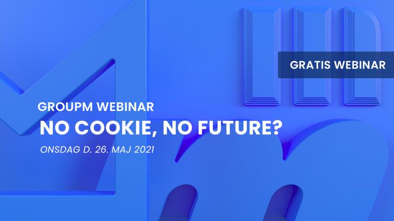 Webinar: No Cookie, No Future?